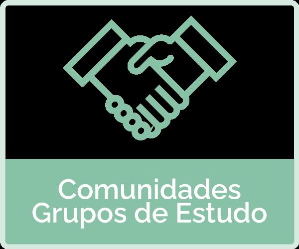 icone: maos se apertam - texto: comunidades  e grupos de estudos