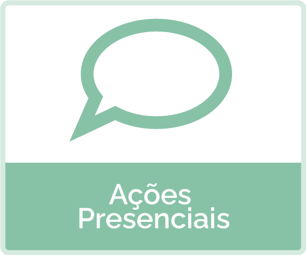 icone: contorno de balao de dialogo - texto: ações e cursos presenciais