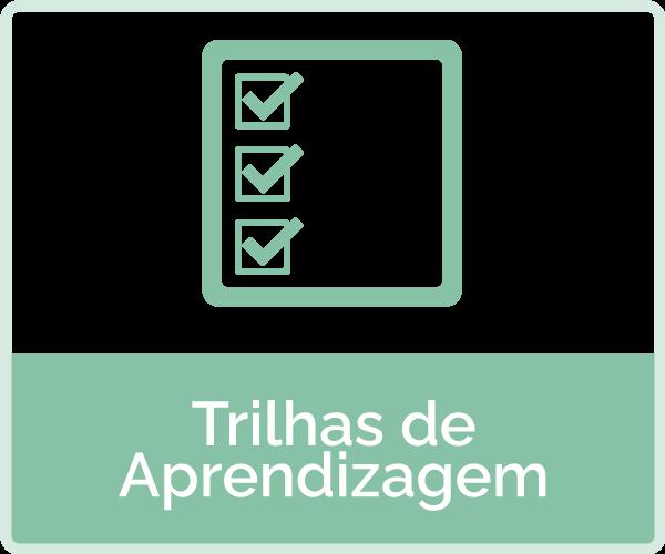 icone: listas com marcadores - texto: trilhas de aprendizagem