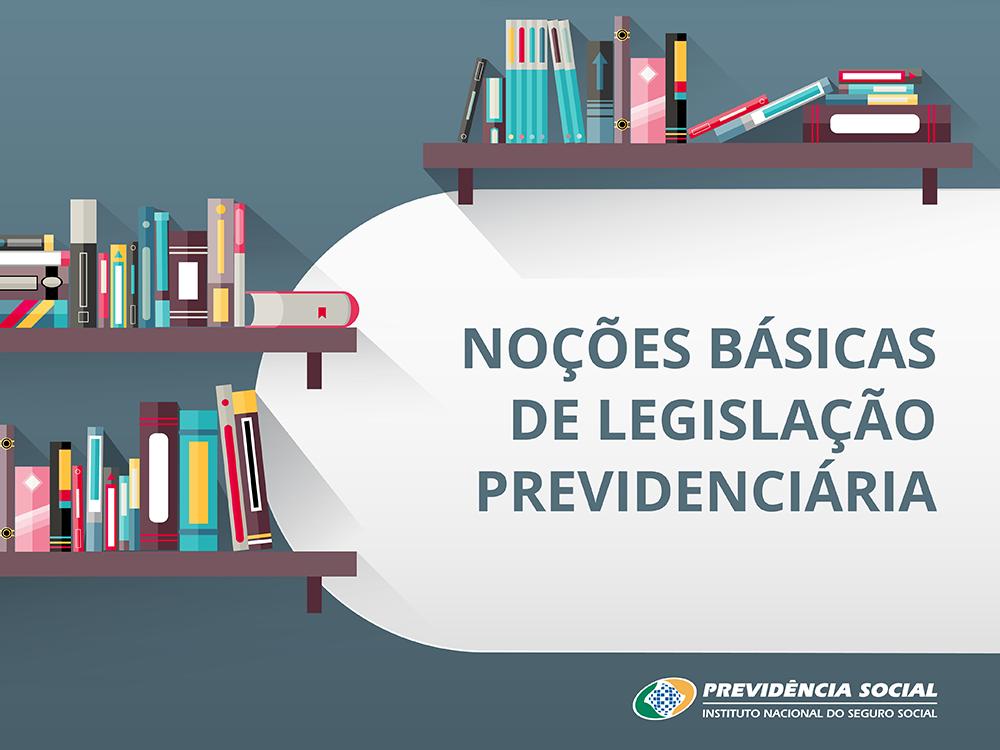 Estantes de livros acima e a esquerda, no centro e a direita Noções básicas de legislação previdenciária